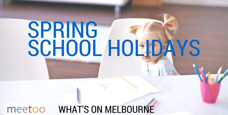 Spring school holidays in Melbourne