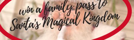 win a family pass t santas magical kingdom