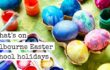 what's on melbourne school holidays