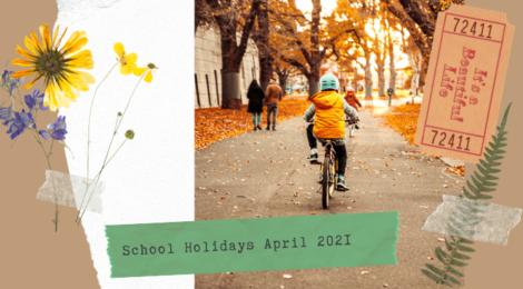 school holidays April 2021